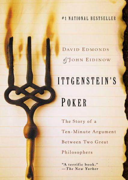 Wittgenstein's Poker: The Story of a Ten-Minute Argument Between Two Great Philosophers