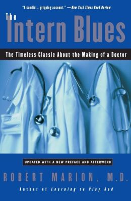 Intern Blues: The Timeless Classic about the Making of a Doctor