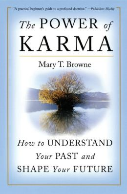 Power of Karma: How to Understand Your Past and Shape Your Future
