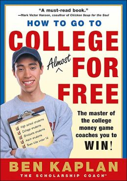 How to Go to College Almost for Free: The Secrets of Winning Scholarship Money
