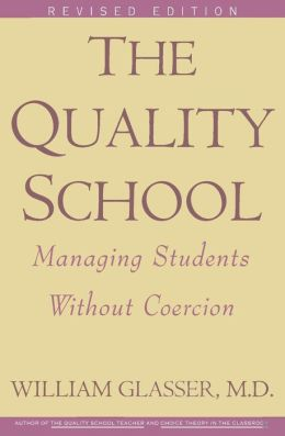 Quality School: Managing Students Without Coercion