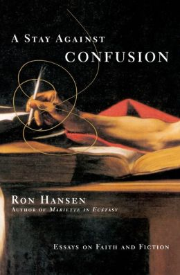 Stay Against Confusion: Essays on Faith and Fiction