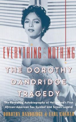 Everything and Nothing: The Dorothy Dandridge Tragedy