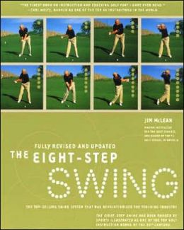 Eight Step Swing: The Top Selling Swing System that has Revolutionized the Teaching Industry