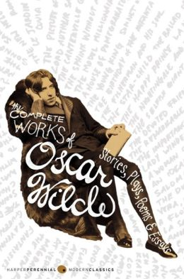Complete Works of Oscar Wilde: Stories, Plays, Poems & Essays