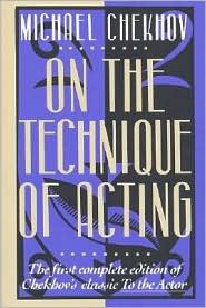 On the Technique of Acting: The First Complete Edition of Chekhov's Classic