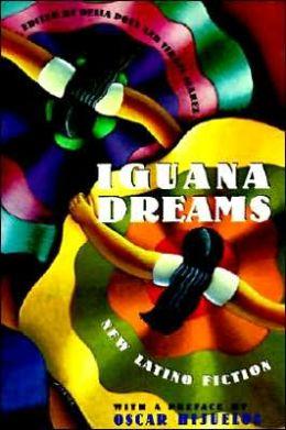 Iguana Dreams: New Latino Fiction