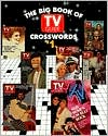 Big Book of TV Guide Crosswords, #1: Test Your TV IQ With More Than 250 Great Puzzles from TV Guide!