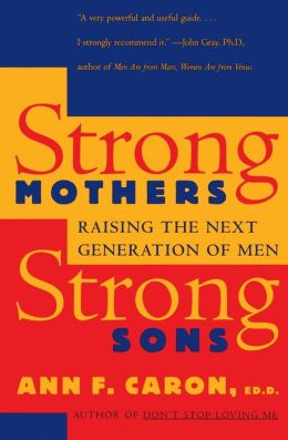 Strong Mothers, Strong Sons: Raising Adolescent Boys in the '90s
