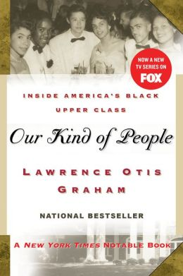 Our Kind of People : Inside America's Black Upper Class