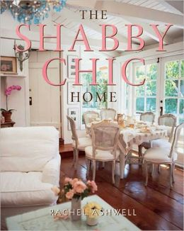 The Shabby Chic Home by Rachel Ashwell | 9780060987688 | Paperback ...