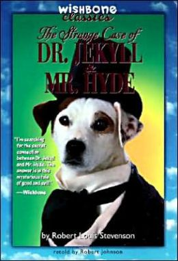 The Strange Case of Dr. Jekyll and Mr. Hyde (Wishbone Classics Series #8)