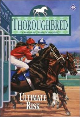 Ultimate Risk (Thoroughbred Series #40)
