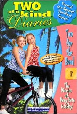 Two for the Road: The Diaries of Mary-Kate & Ashley!