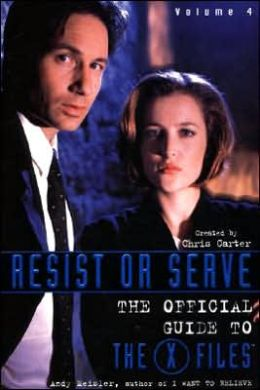 Resist or Serve: The Official Guide to the X-Files
