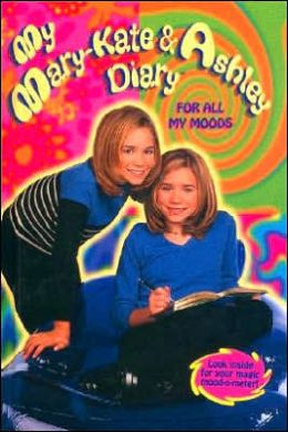 My Mary-Kate & Ashley Diary: For All My Moods