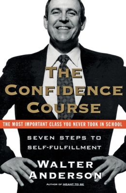 Confidence Course: Sevens Steps to Self-Fulfillment
