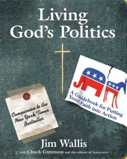 Living God's Politics: A Guidebook to Putting Your Faith into Action