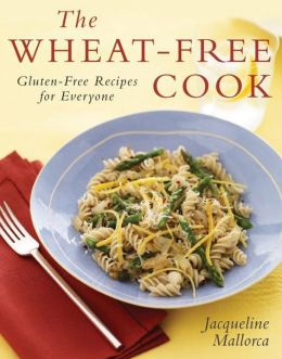 Wheat-Free Cook: Gluten-Free Recipes for Everyone