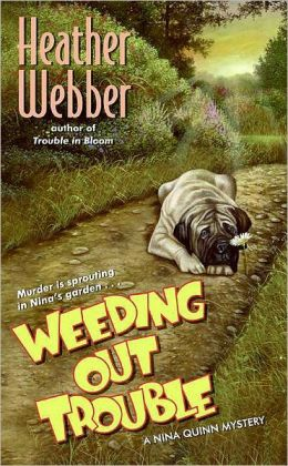 Weeding Out Trouble (Nina Quinn Series #5)