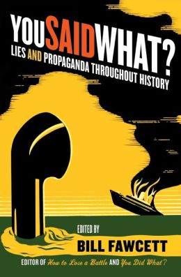 You Said What?: Lies and Propaganda Throughout History