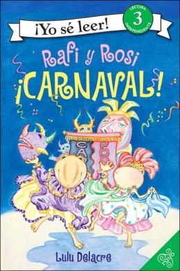 Rafi y Rosi: iCarnaval! (I Can Read Book Series: Level 3)