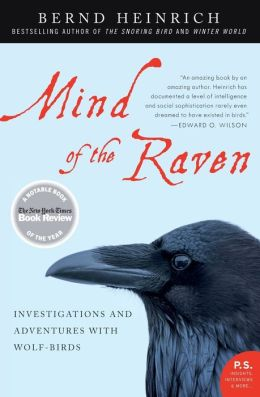 Mind of the Raven: Investigations and Adventures with Wolf-Birds (P.S. Series)