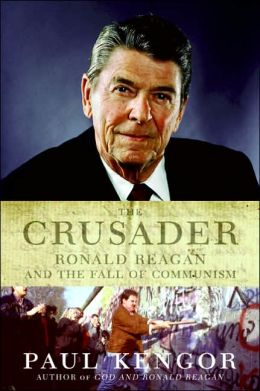 Crusader: Ronald Reagan and the Fall of Communism