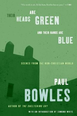 Their Heads Are Green and Their Hands Are Blue: Scenes from the Non-Christian World