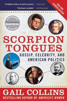 Scorpion Tongues: Gossip, Celebrity, and American Politics