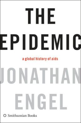 Epidemic: A Global History of AIDS