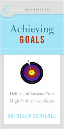 Achieving Goals: Define and Surpass Your High Performance Goals