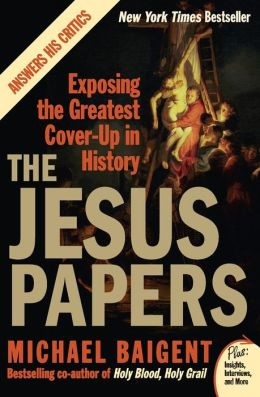The Jesus Papers: Exposing the Greatest Cover-Up in History (Plus Series)