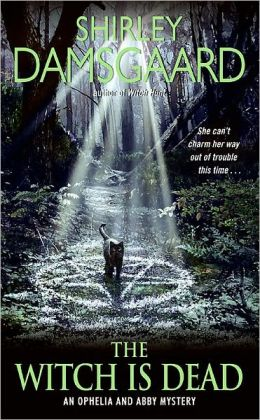 The Witch Is Dead (Ophelia and Abby Series #5)
