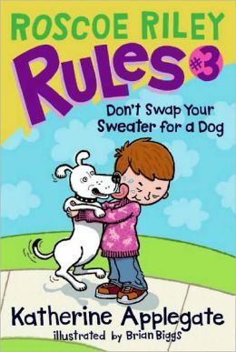 Don't Swap Your Sweater for a Dog (Roscoe Riley Rules Series #3)