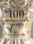 Book Cover Image. Title: 100 Unforgettable Dresses, Author: Hal Rubenstein