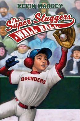 Wall Ball (The Super Sluggers Series)