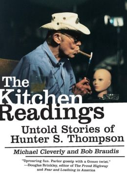Kitchen Readings: Untold Stories of Hunter S. Thompson
