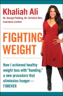 Fighting Weight: How I Found Healthy Weight Loss with Banding, a New Procedure that Eliminates Hunger--Forever