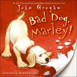 Bad Dog, Marley! (Marley Series)