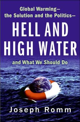 Hell and High Water: Global Warming--the Solution and the Politics--and What We Should Do