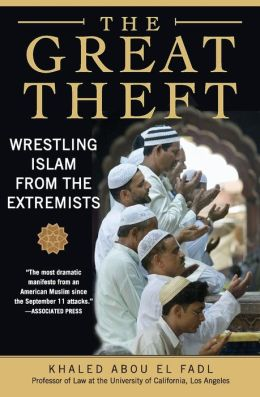Great Theft: Wrestling Islam from the Extremists