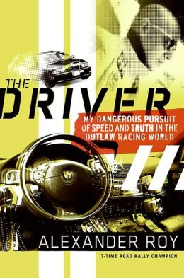 Driver: Adventures of an Underground Road Racer