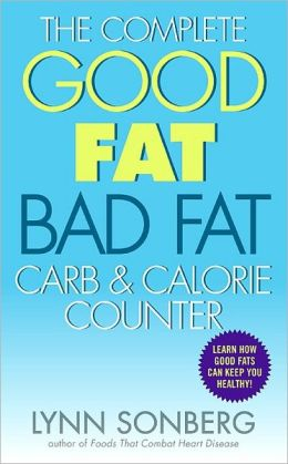 Complete Good Fat/ Bad Fat, Carb and Calorie Counter