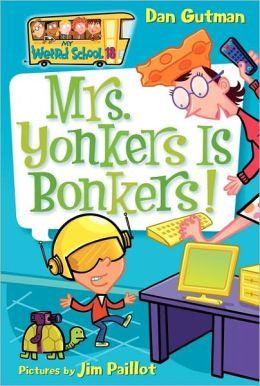 Mrs. Yonkers Is Bonkers! (My Weird School Series #18)