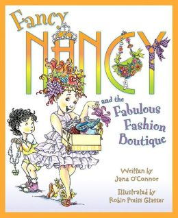 Fancy Nancy and the Fabulous Fashion Boutique (Fancy Nancy Series)