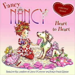 Fancy Nancy: Heart to Heart (Fancy Nancy Series)