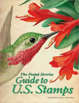 Postal Service Guide to U.S. Stamps 34th Edition
