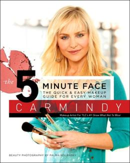 The 5-Minute Face: The Quick and Easy Makeup Guide for Every Woman