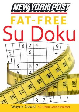 New York Post Fat-Free Sudoku: The Official Utterly Addictive Number-Placing Puzzle